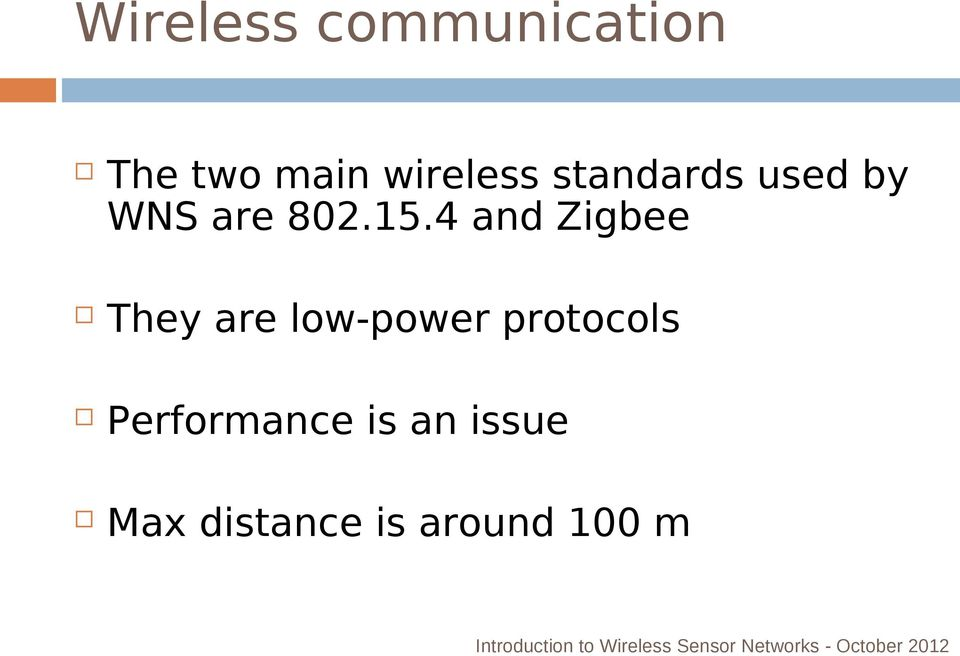 4 and Zigbee They are low-power protocols