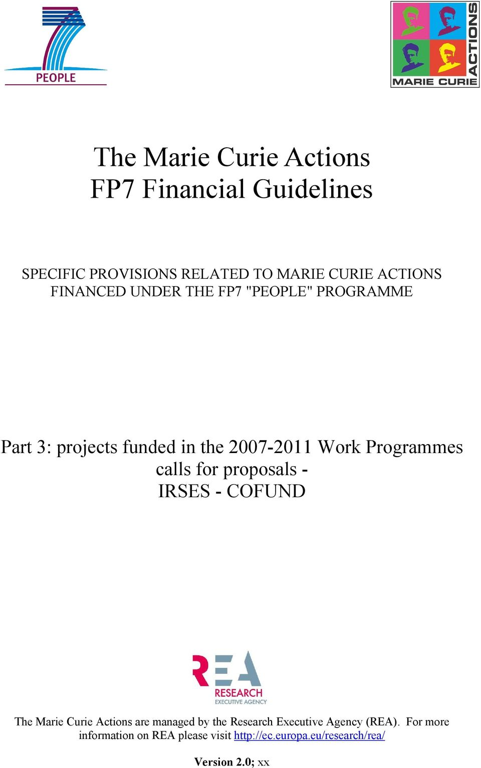 calls for proposals - IRSES - COFUND The Marie Curie Actions are managed by the Research Executive