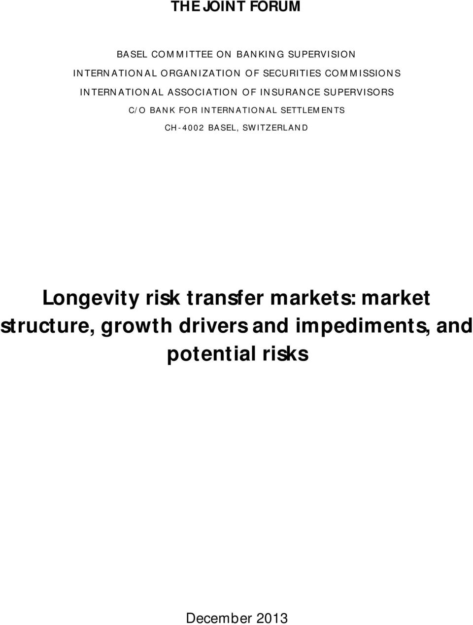 FOR INTERNATIONAL SETTLEMENTS CH-4002 BASEL, SWITZERLAND Longevity risk transfer