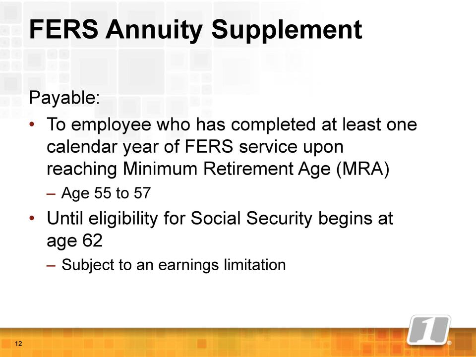 Minimum Retirement Age (MRA) Age 55 to 57 Until eligibility for