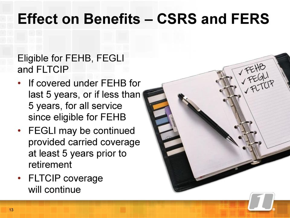 service since eligible for FEHB FEGLI may be continued provided carried