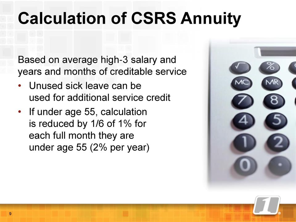 used for additional service credit If under age 55, calculation is