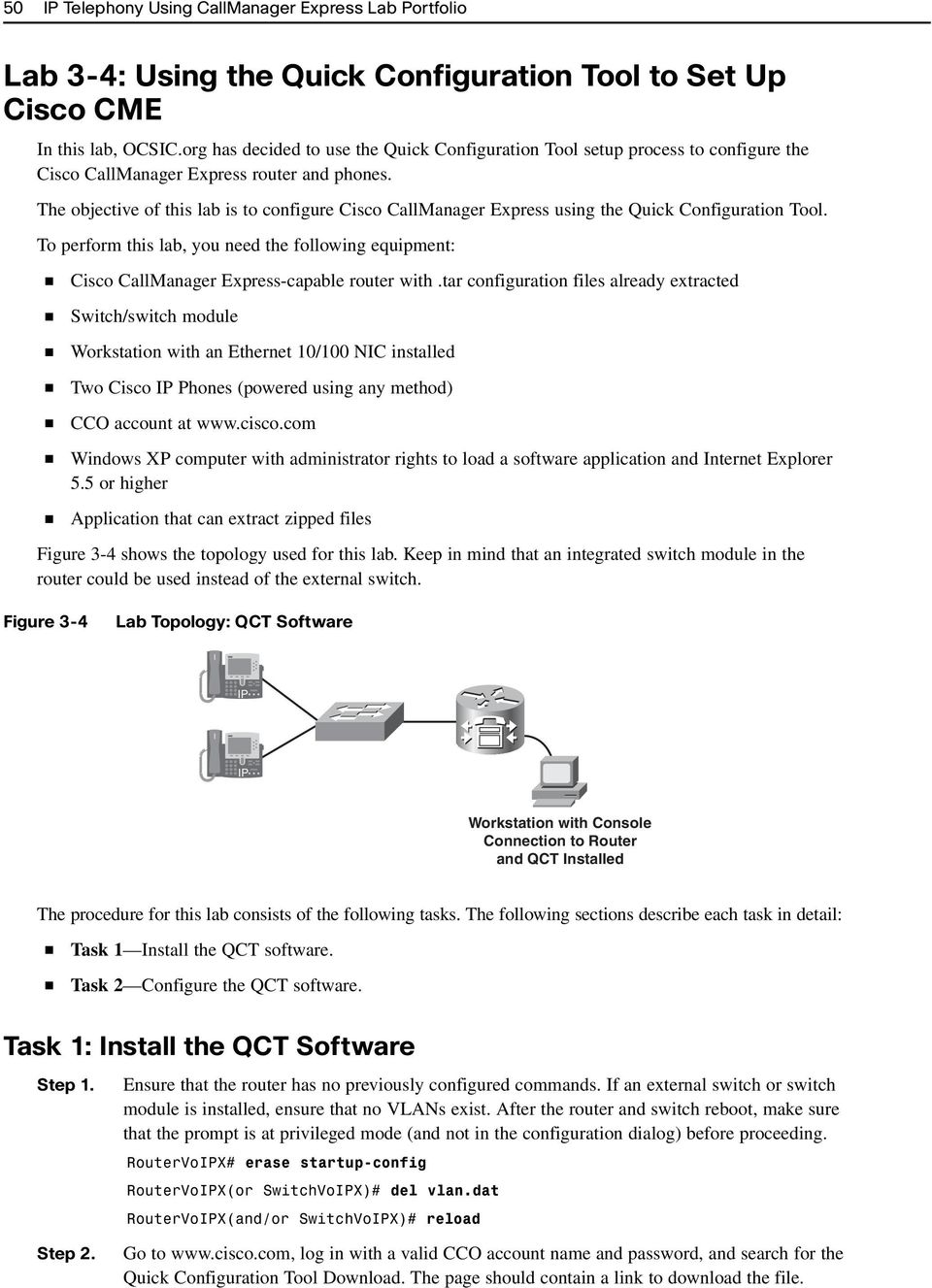 The objective of this lab is to configure Cisco CallManager Express using the Quick Configuration Tool.