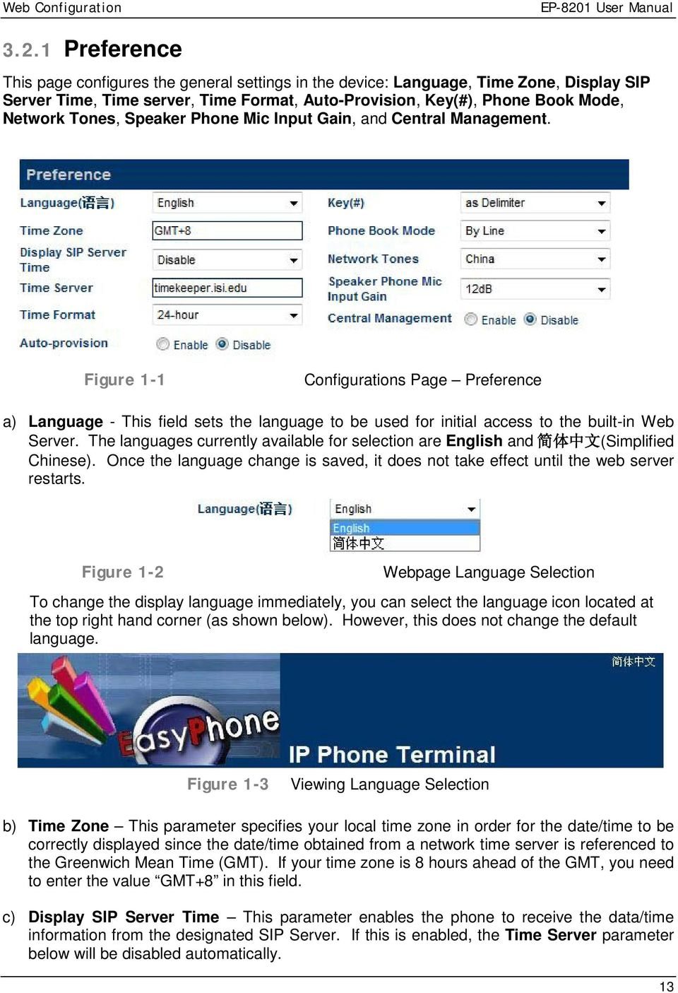 Speaker Phone Mic Input Gain, and Central Management. Figure 1-1 Configurations Page Preference a) Language - This field sets the language to be used for initial access to the built-in Web Server.