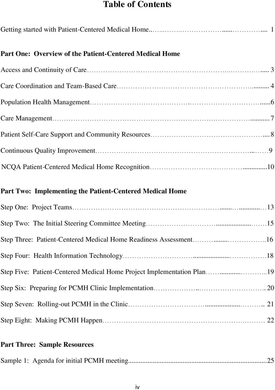 .. 9 NCQA Patient-Centered Medical Home Recognition....10 Part Two: Implementing the Patient-Centered Medical Home Step One: Project Teams...... 13 Step Two: The Initial Steering Committee Meeting.
