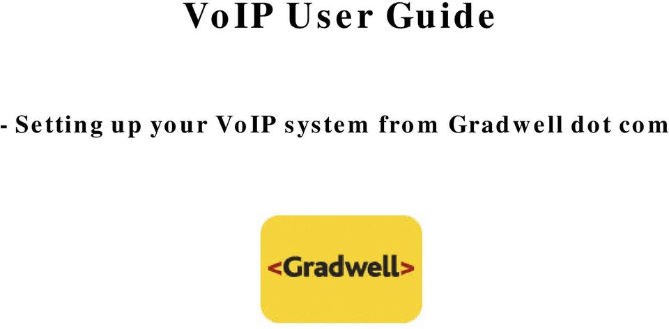 your VoIP system