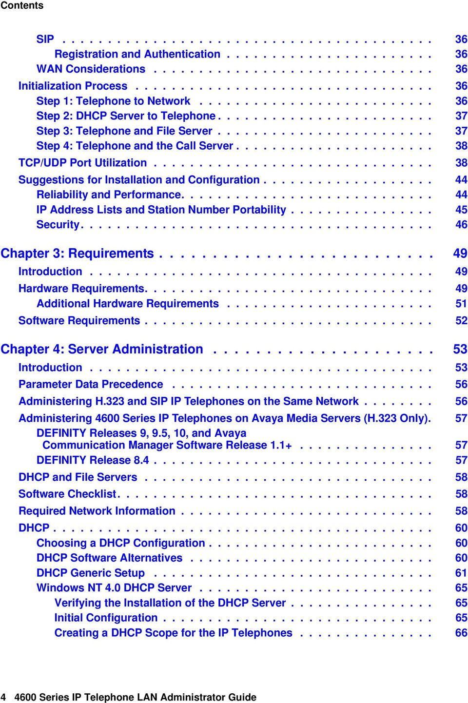 ....................... 37 Step 4: Telephone and the Call Server...................... 38 TCP/UDP Port Utilization............................... 38 Suggestions for Installation and Configuration.