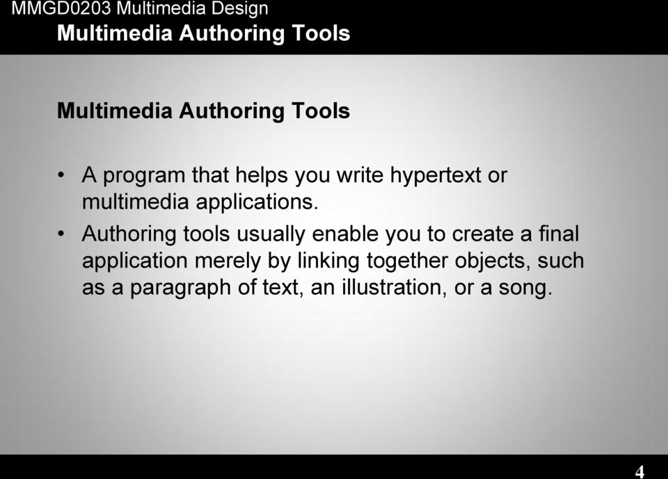 Authoring tools usually enable you to create a final