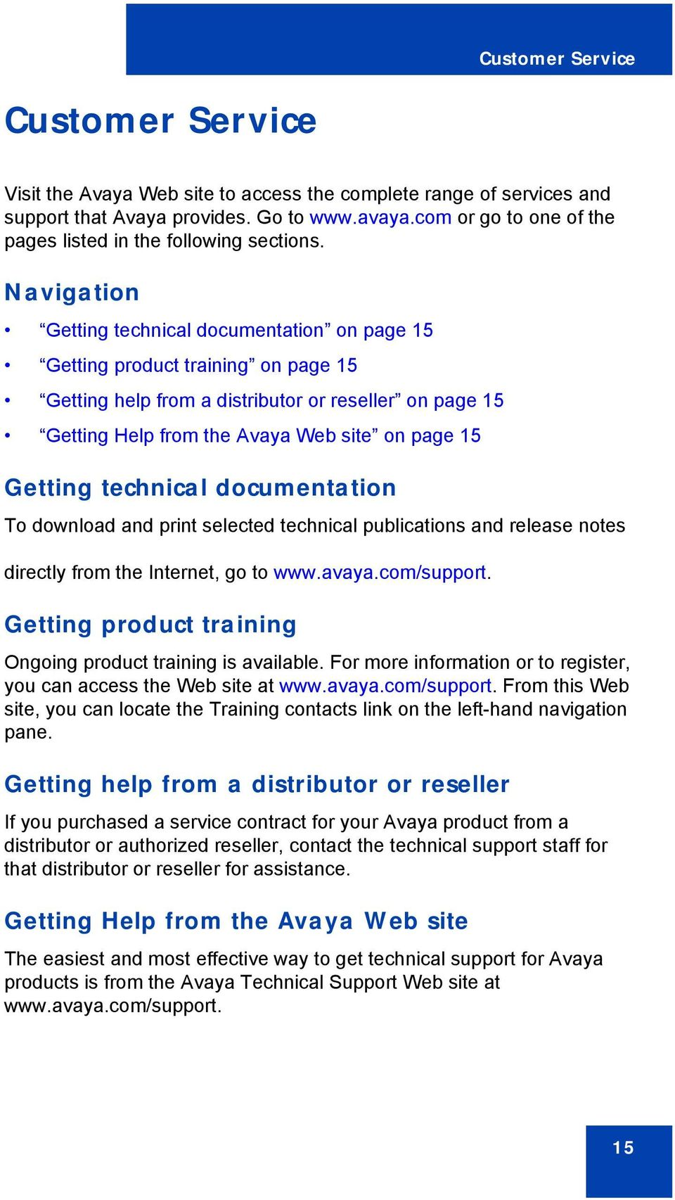Navigation Getting technical documentation on page 15 Getting product training on page 15 Getting help from a distributor or reseller on page 15 Getting Help from the Avaya Web site on page 15