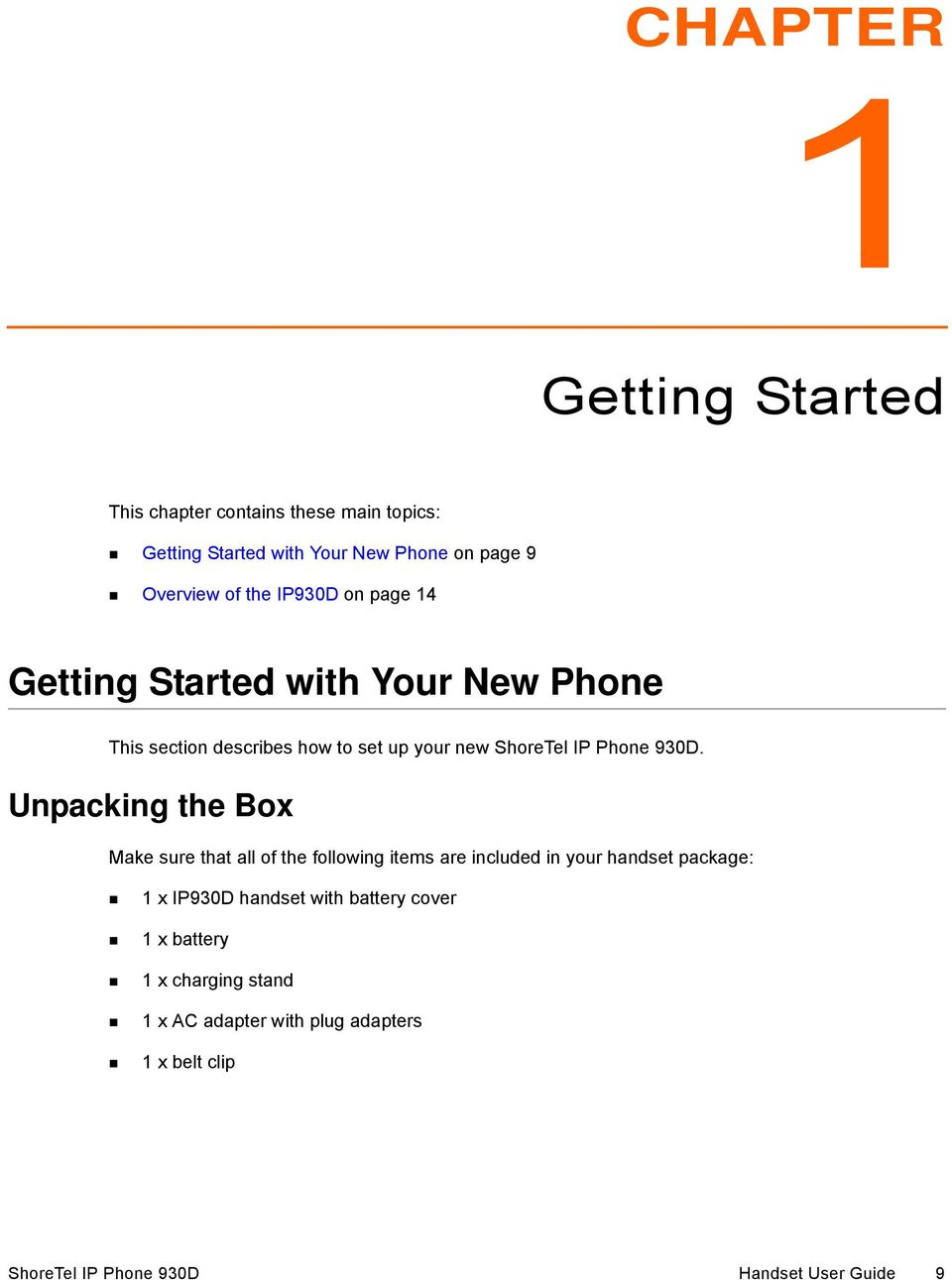 Getting Started with Your New Phone This section describes how to set up your new ShoreTel IP Phone 930D.