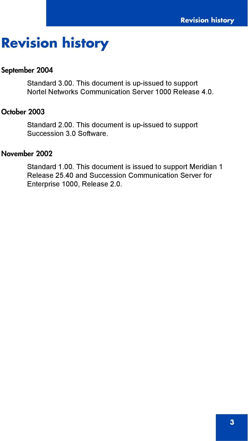 This document is up-issued to support Nortel Networks Communication Server 100