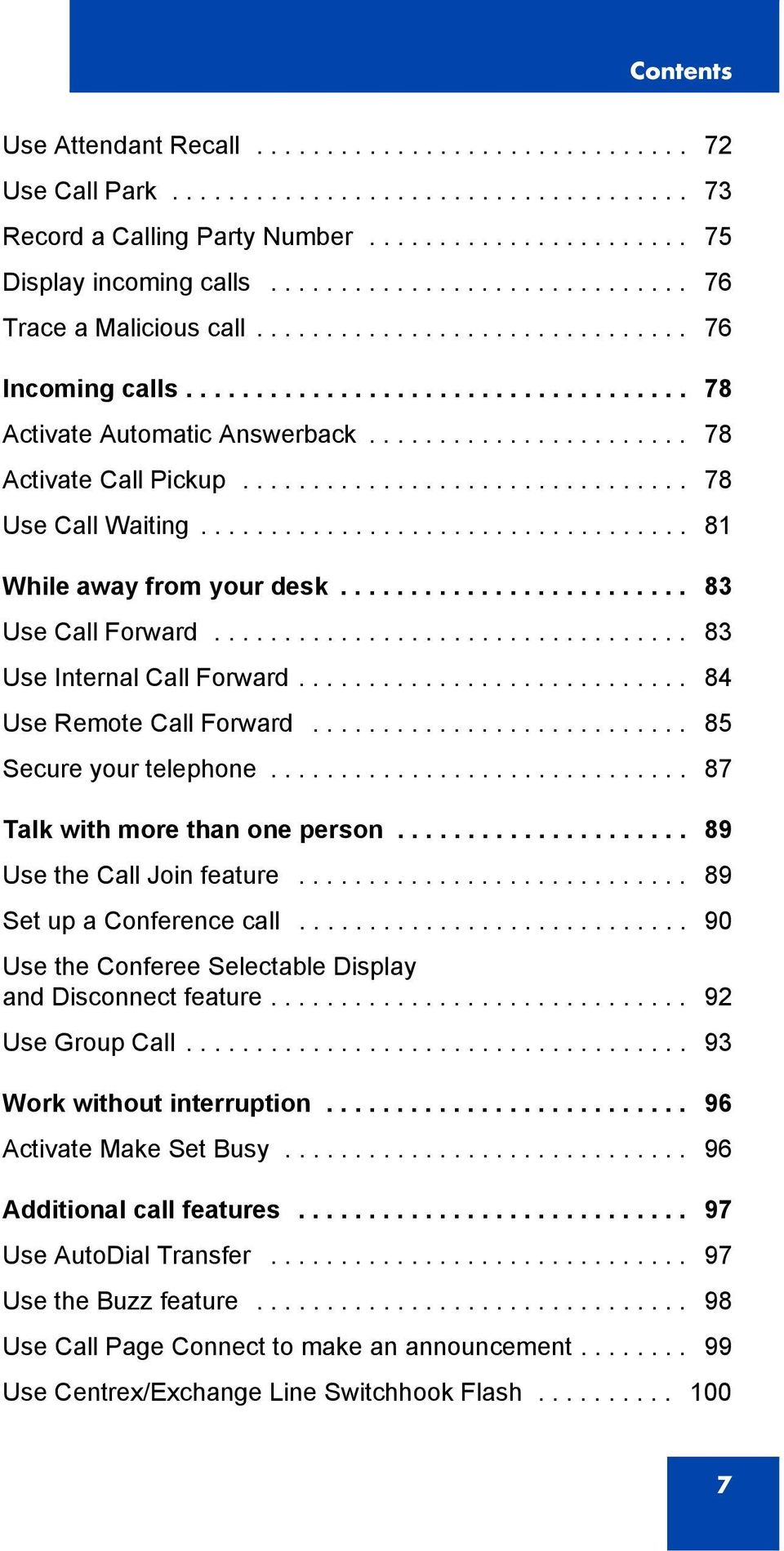 ............................... 78 Use Call Waiting................................... 81 While away from your desk......................... 83 Use Call Forward.................................. 83 Use Internal Call Forward.