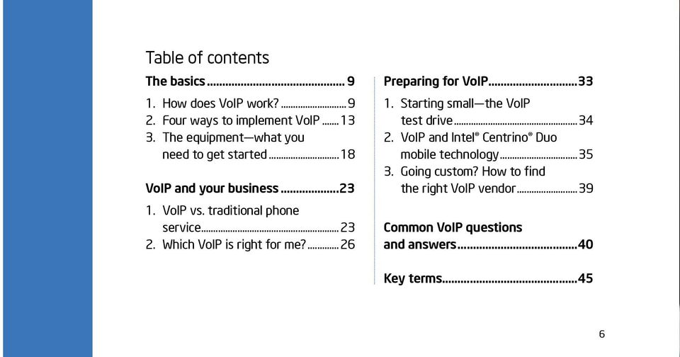 Which VoIP is right for me?...26 Preparing for VoIP...33 1. Starting small the VoIP test drive...34 2.