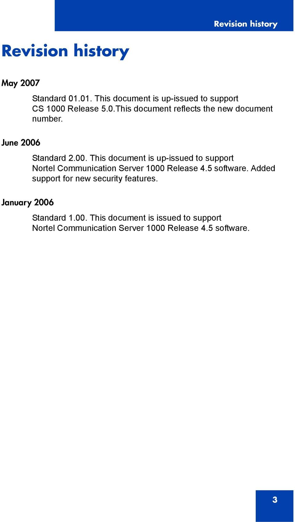 June 2006 Standard 2.00. This document is up-issued to support Nortel Communication Server 1000 Release 4.