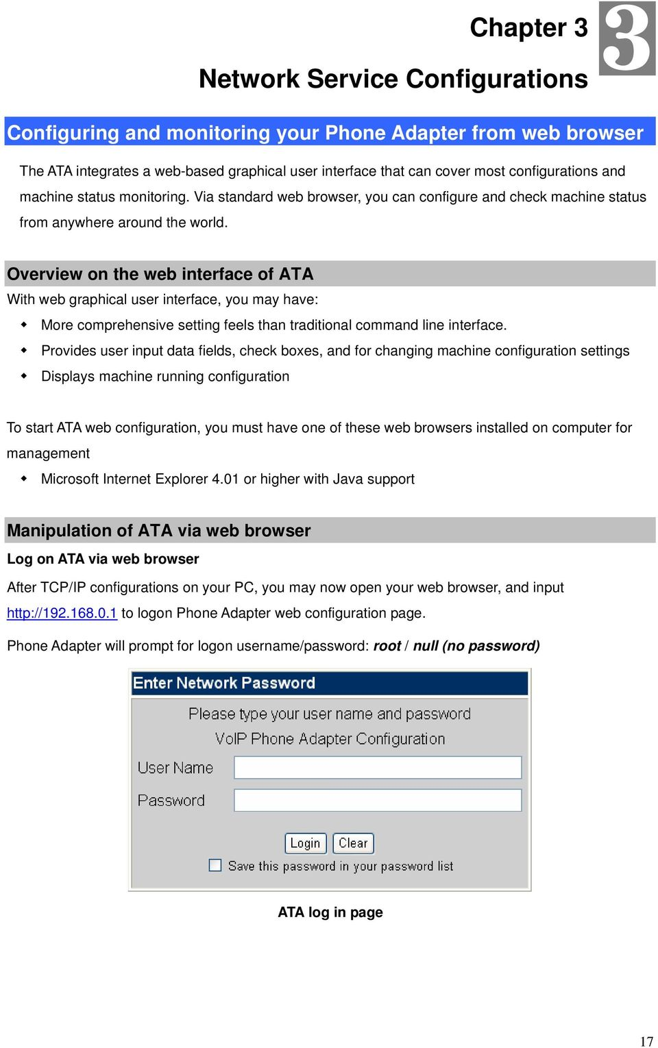 Overview on the web interface of ATA With web graphical user interface, you may have: More comprehensive setting feels than traditional command line interface.