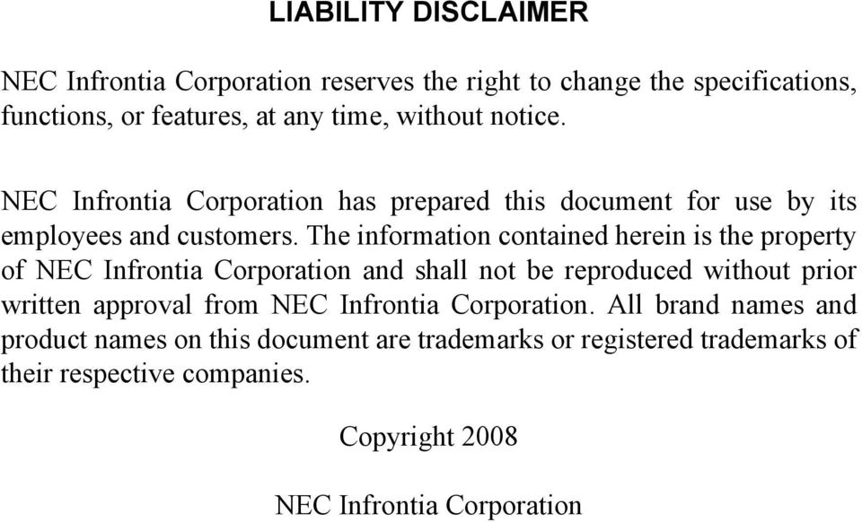 The information contained herein is the property of NEC Infrontia Corporation and shall not be reproduced without prior written approval from