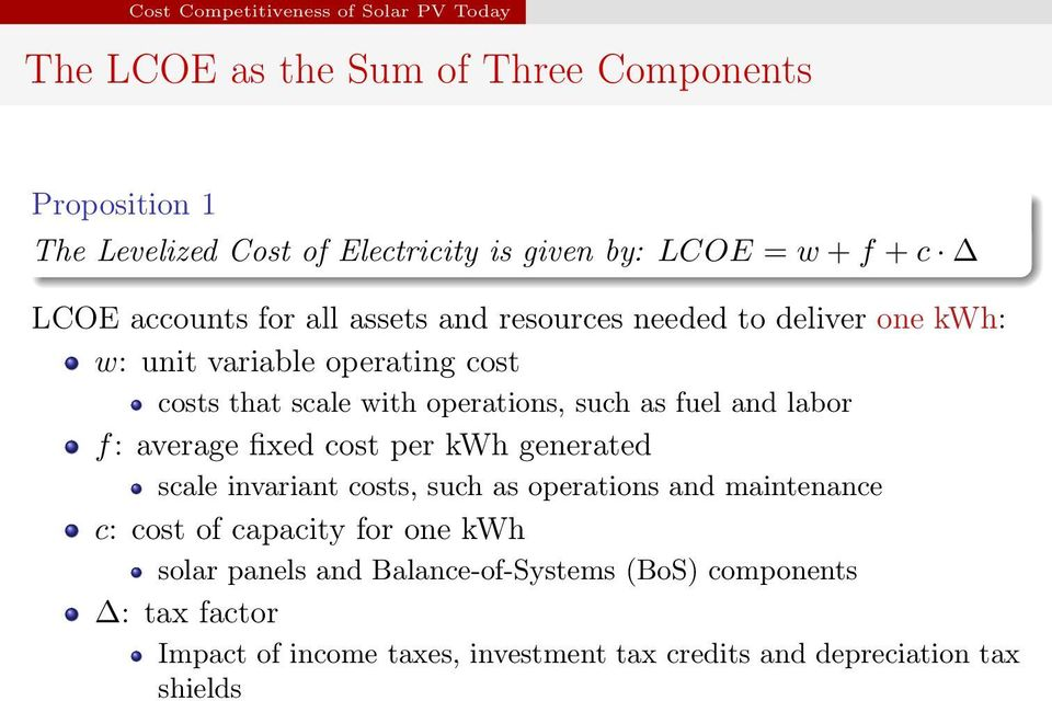 such as fuel and labor f: average fixed cost per kwh generated scale invariant costs, such as operations and maintenance c: cost of capacity for