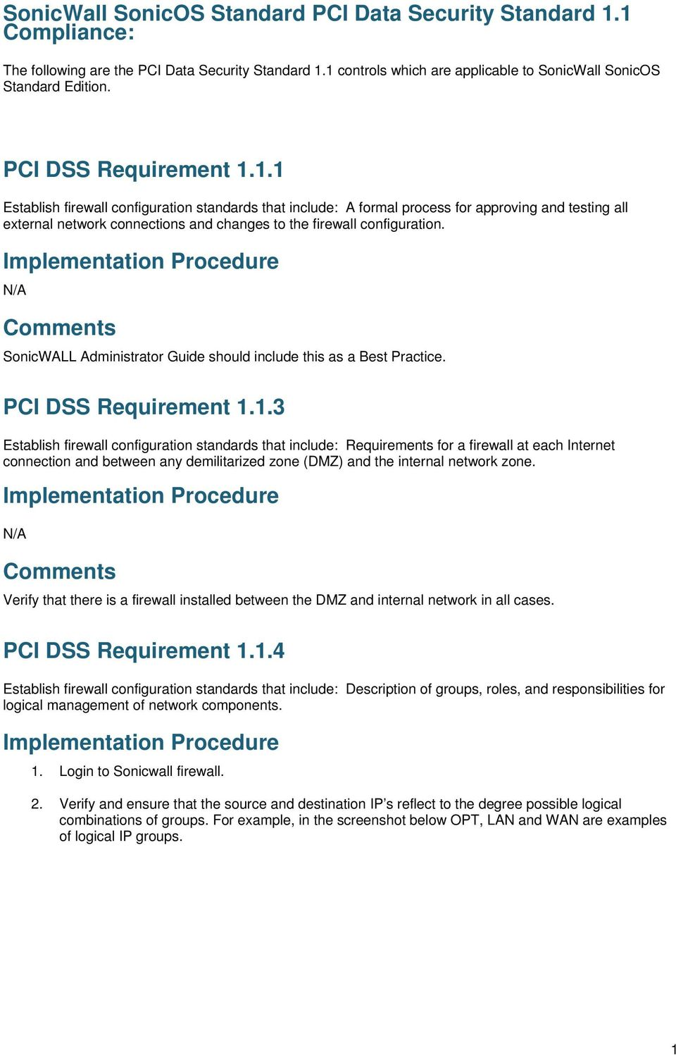 N/A SonicWALL Administrator Guide should include this as a Best Practice. PCI DSS Requirement 1.