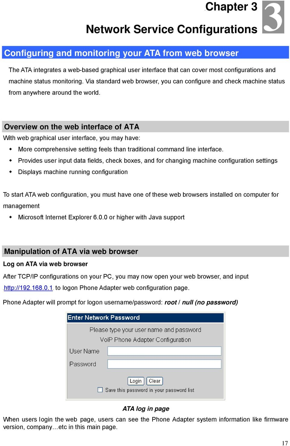 21BOverview on the web interface of ATA With web graphical user interface, you may have: More comprehensive setting feels than traditional command line interface.