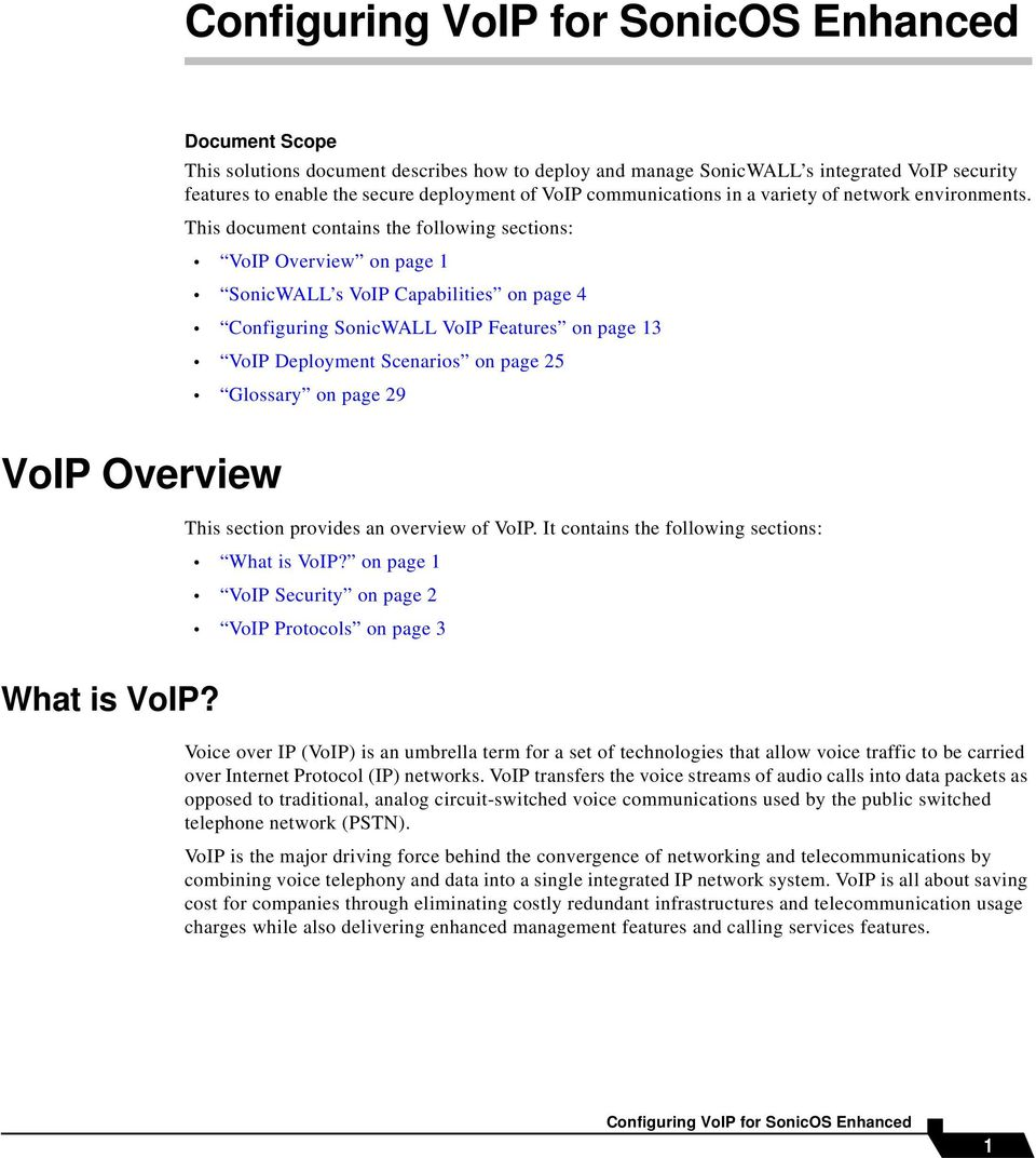 This document contains the following sections: VoIP Overview on page 1 SonicWALL s VoIP Capabilities on page 4 Configuring SonicWALL VoIP Features on page 13 VoIP Deployment Scenarios on page 25