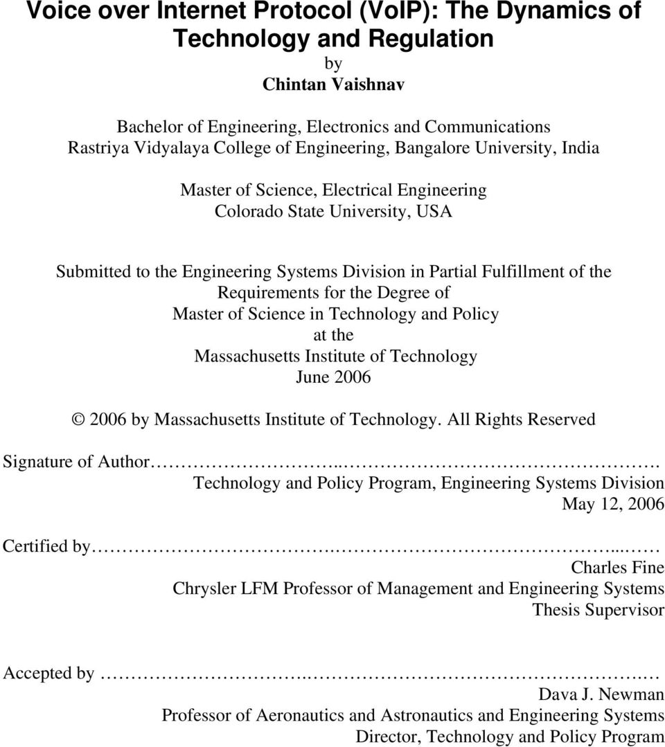 Degree of Master of Science in Technology and Policy at the Massachusetts Institute of Technology June 2006 2006 by Massachusetts Institute of Technology. All Rights Reserved Signature of Author.