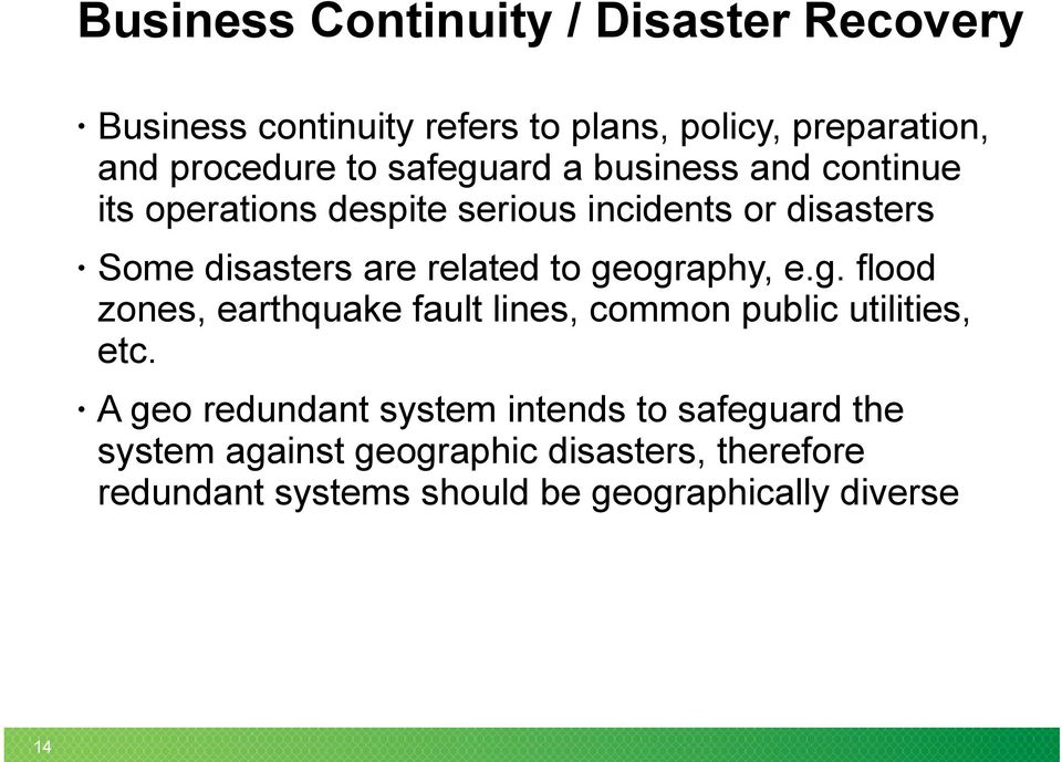 to geography, e.g. flood zones, earthquake fault lines, common public utilities, etc.