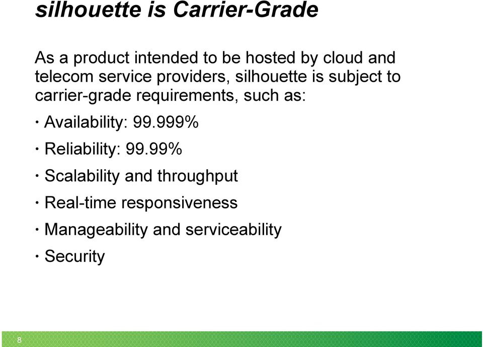 requirements, such as: Availability: 99.999% Reliability: 99.