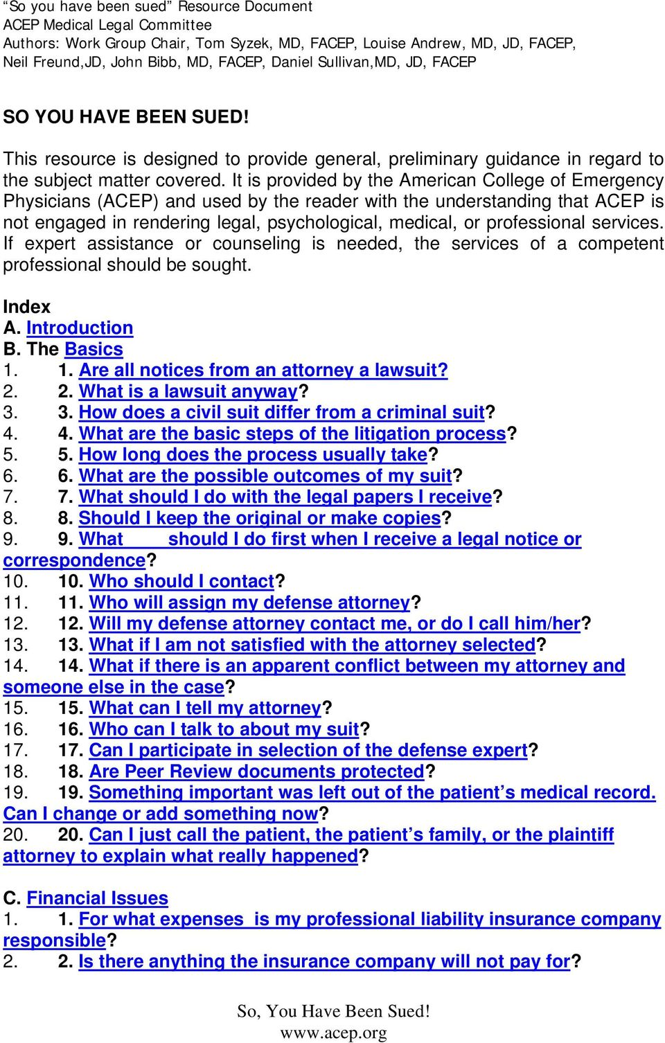 It is provided by the American College of Emergency Physicians (ACEP) and used by the reader with the understanding that ACEP is not engaged in rendering legal, psychological, medical, or