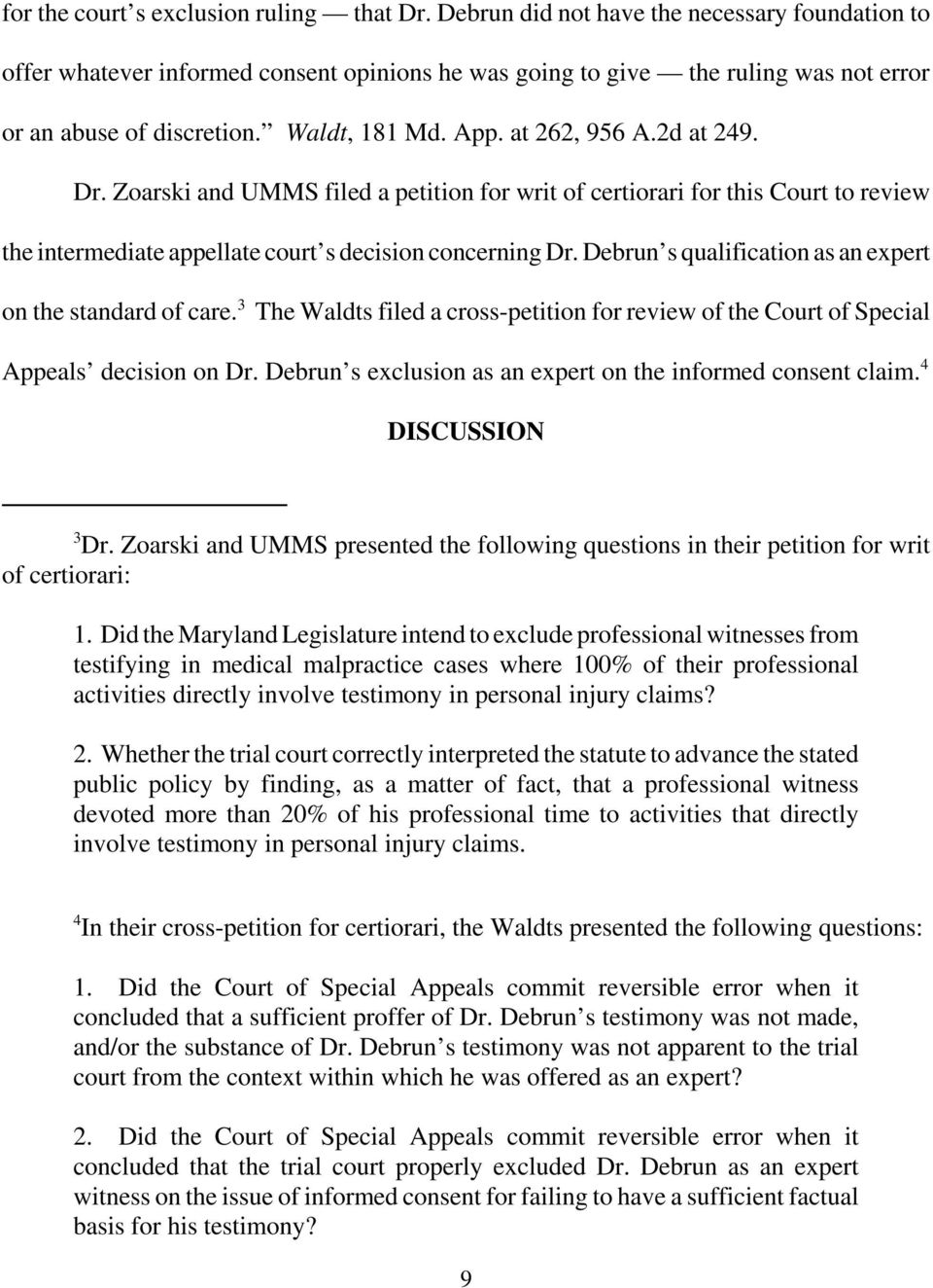 2d at 249. Dr. Zoarski and UMMS filed a petition for writ of certiorari for this Court to review the intermediate appellate court s decision concerning Dr.