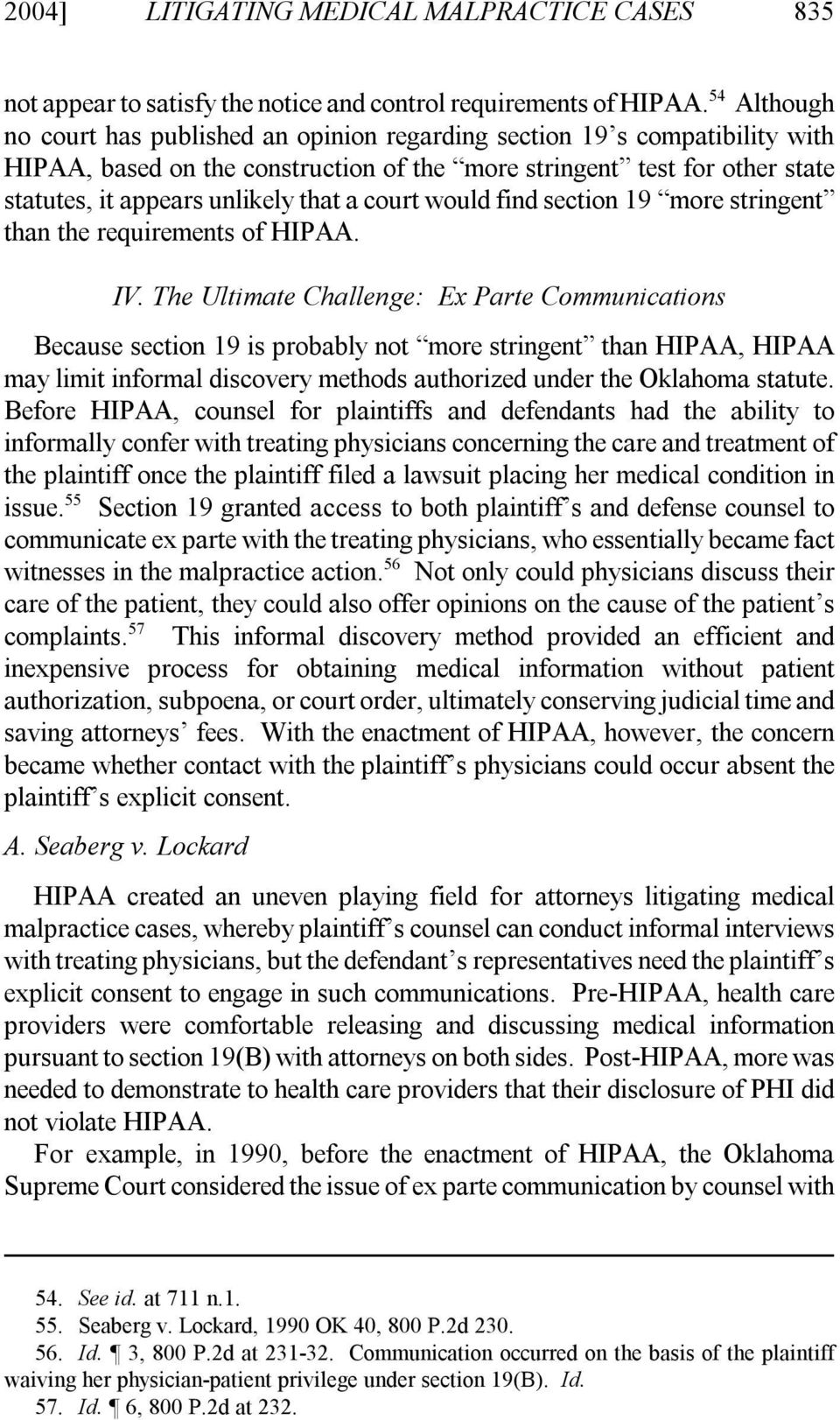a court would find section 19 more stringent than the requirements of HIPAA. IV.