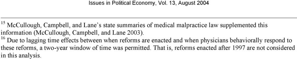 16 Due to lagging time effects between when reforms are enacted and when physicians