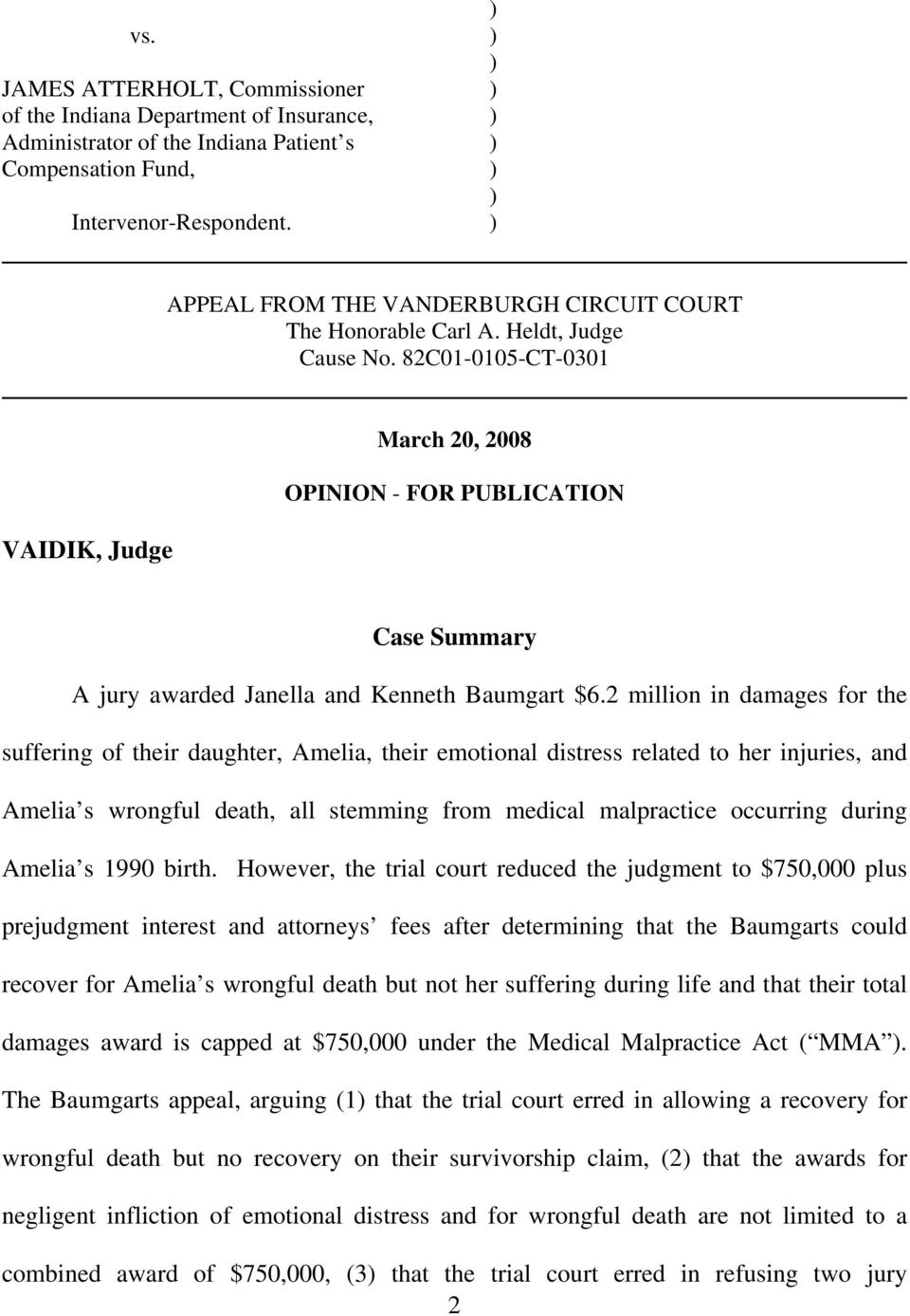 82C01-0105-CT-0301 VAIDIK, Judge March 20, 2008 OPINION - FOR PUBLICATION Case Summary A jury awarded Janella and Kenneth Baumgart $6.