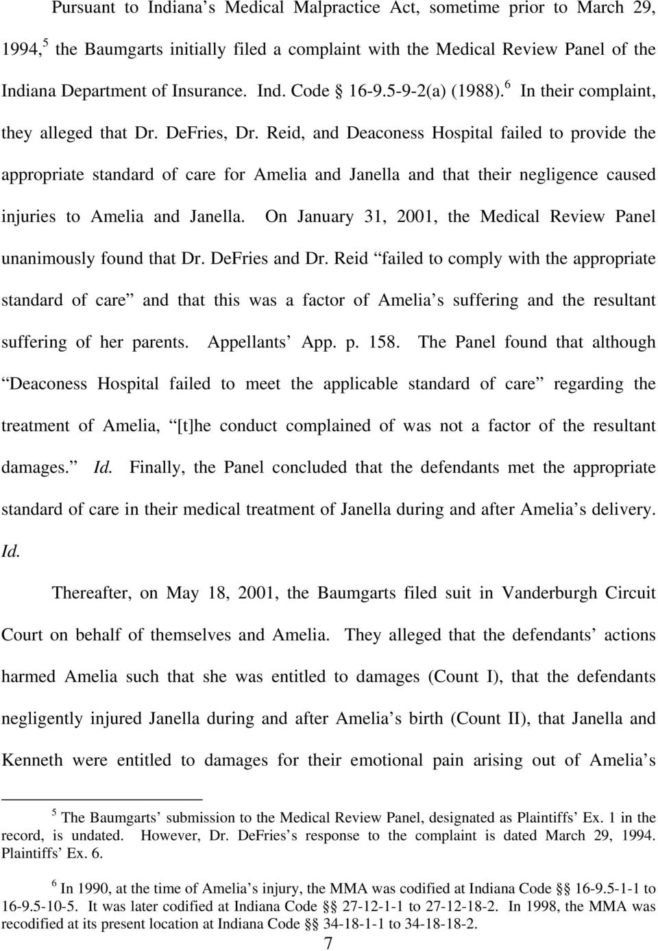Reid, and Deaconess Hospital failed to provide the appropriate standard of care for Amelia and Janella and that their negligence caused injuries to Amelia and Janella.