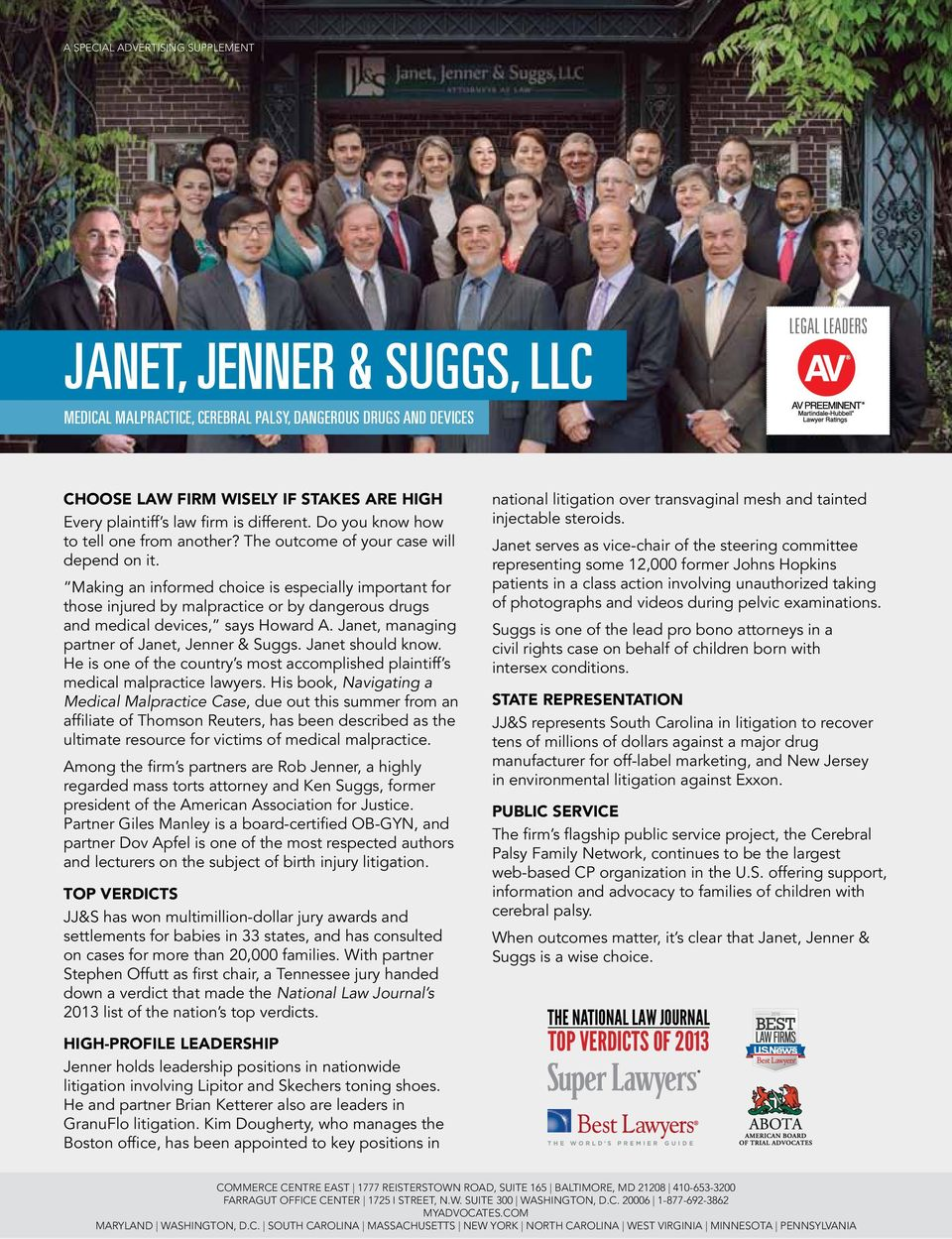 Making an informed choice is especially important for those injured by malpractice or by dangerous drugs and medical devices, says Howard A. Janet, managing partner of Janet, Jenner & Suggs.