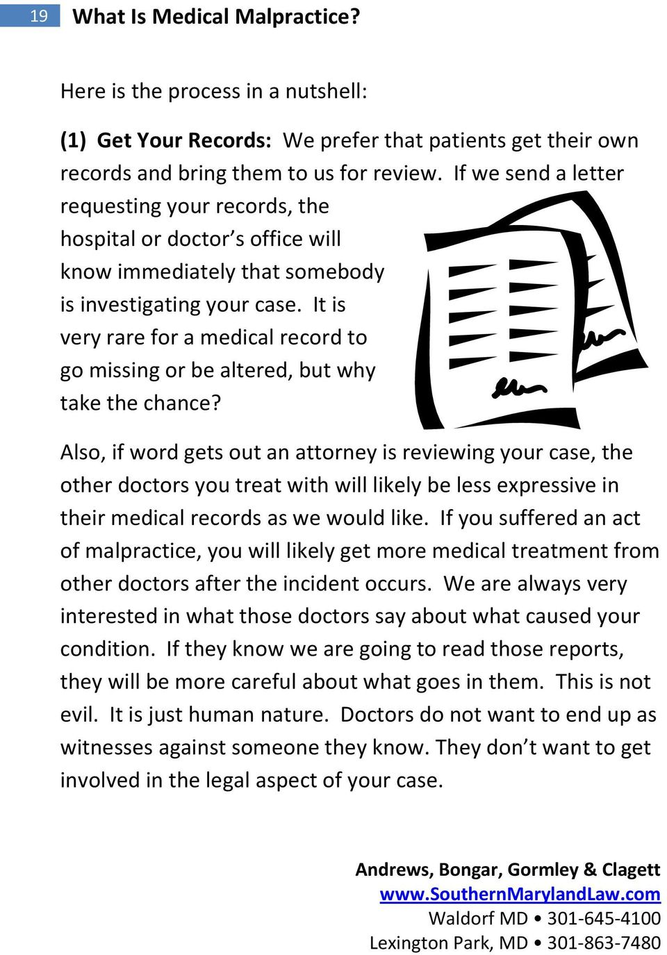 It is very rare for a medical record to go missing or be altered, but why take the chance?