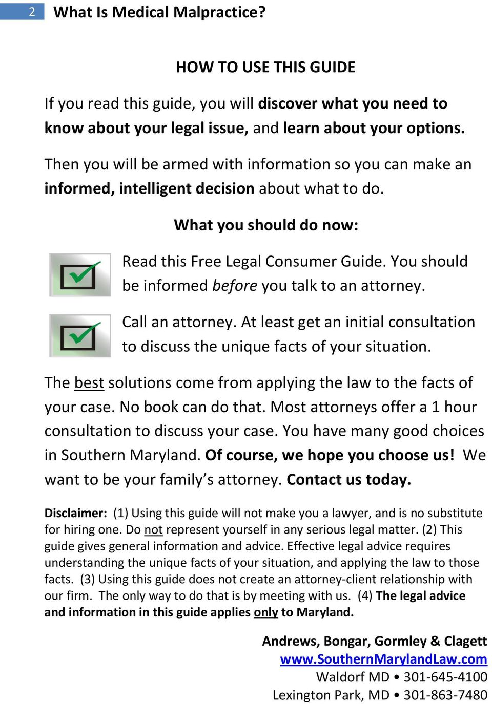 You should be informed before you talk to an attorney. Call an attorney. At least get an initial consultation to discuss the unique facts of your situation.
