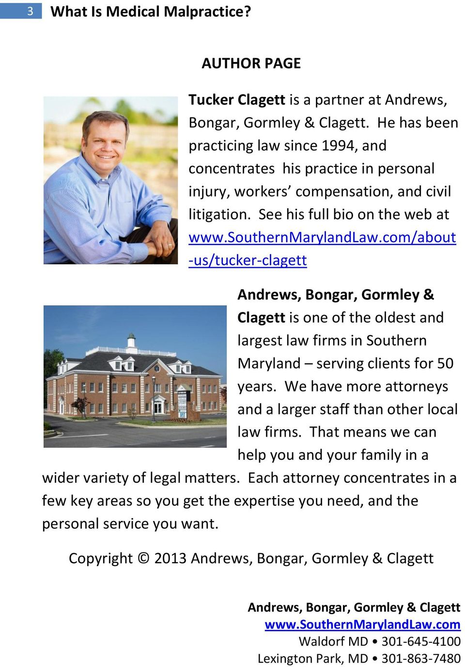 See his full bio on the web at /about -us/tucker-clagett Andrews, Bongar, Gormley & Clagett is one of the oldest and largest law firms in Southern Maryland serving clients for