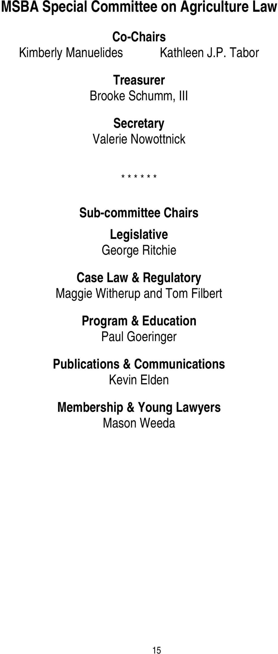 Chairs Legislative George Ritchie Case Law & Regulatory Maggie Witherup and Tom Filbert Program