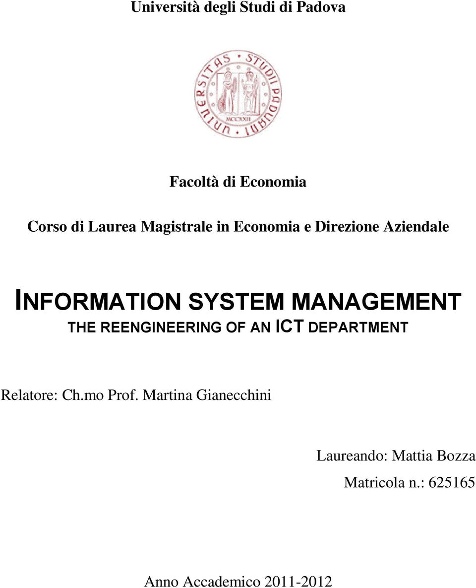 MANAGEMENT THE REENGINEERING OF AN ICT DEPARTMENT Relatore: Ch.mo Prof.