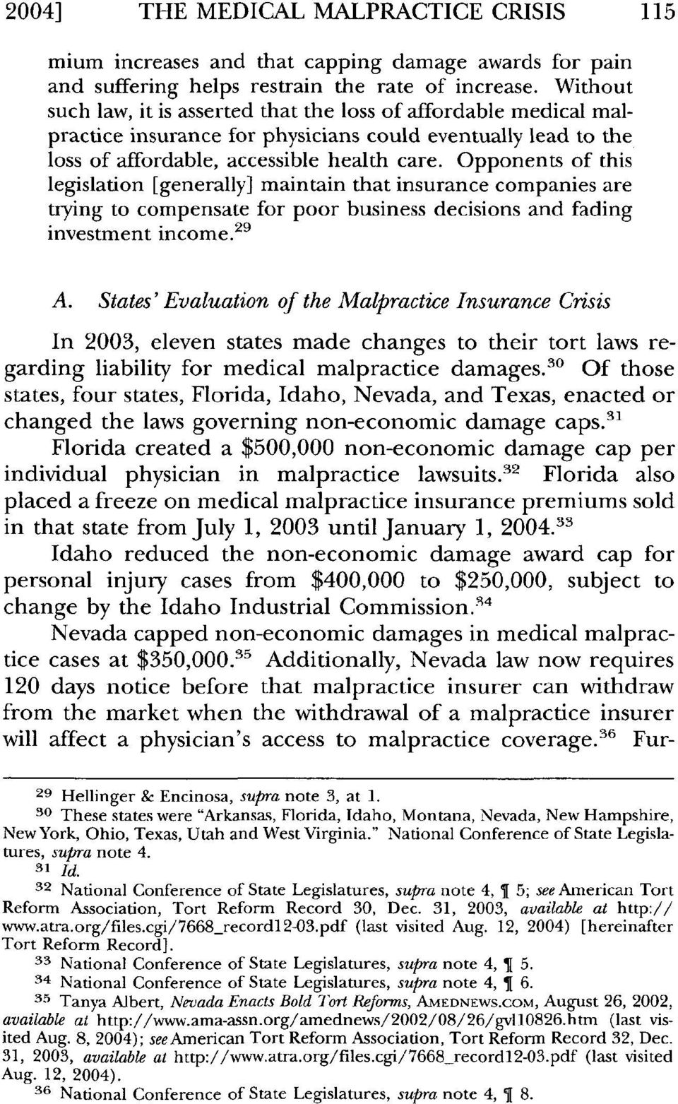 Opponents of this legislation [generally] maintain that insurance companies are trying to compensate for poor business decisions and fading investment income. 29 A.