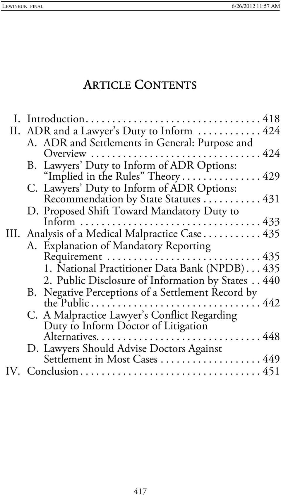 Proposed Shift Toward Mandatory Duty to Inform... 433 III. Analysis of a Medical Malpractice Case... 435 A. Explanation of Mandatory Reporting Requirement... 435 1.