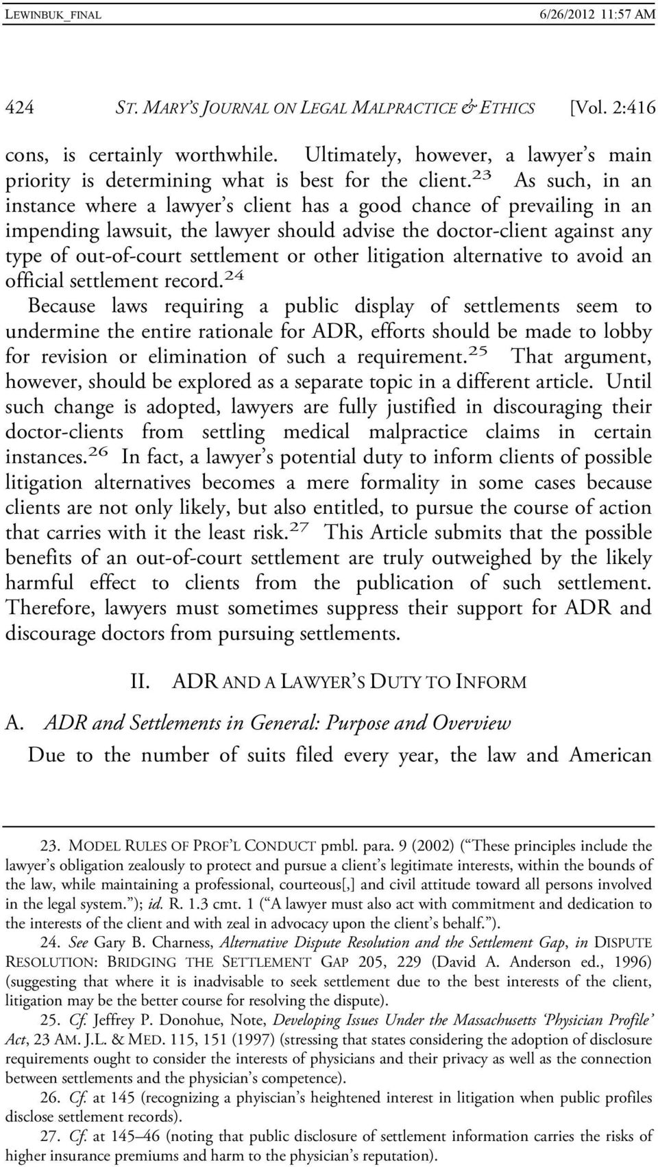 other litigation alternative to avoid an official settlement record.