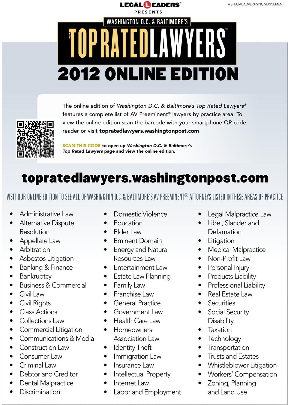 To view the online edition scan the barcode with your smartphone QR code reader or visit topratedlawyers.washingtonpost.com SCAN THIS CODE to open up Washington D.C. & Baltimore s Top Rated Lawyers page and view the online edition.