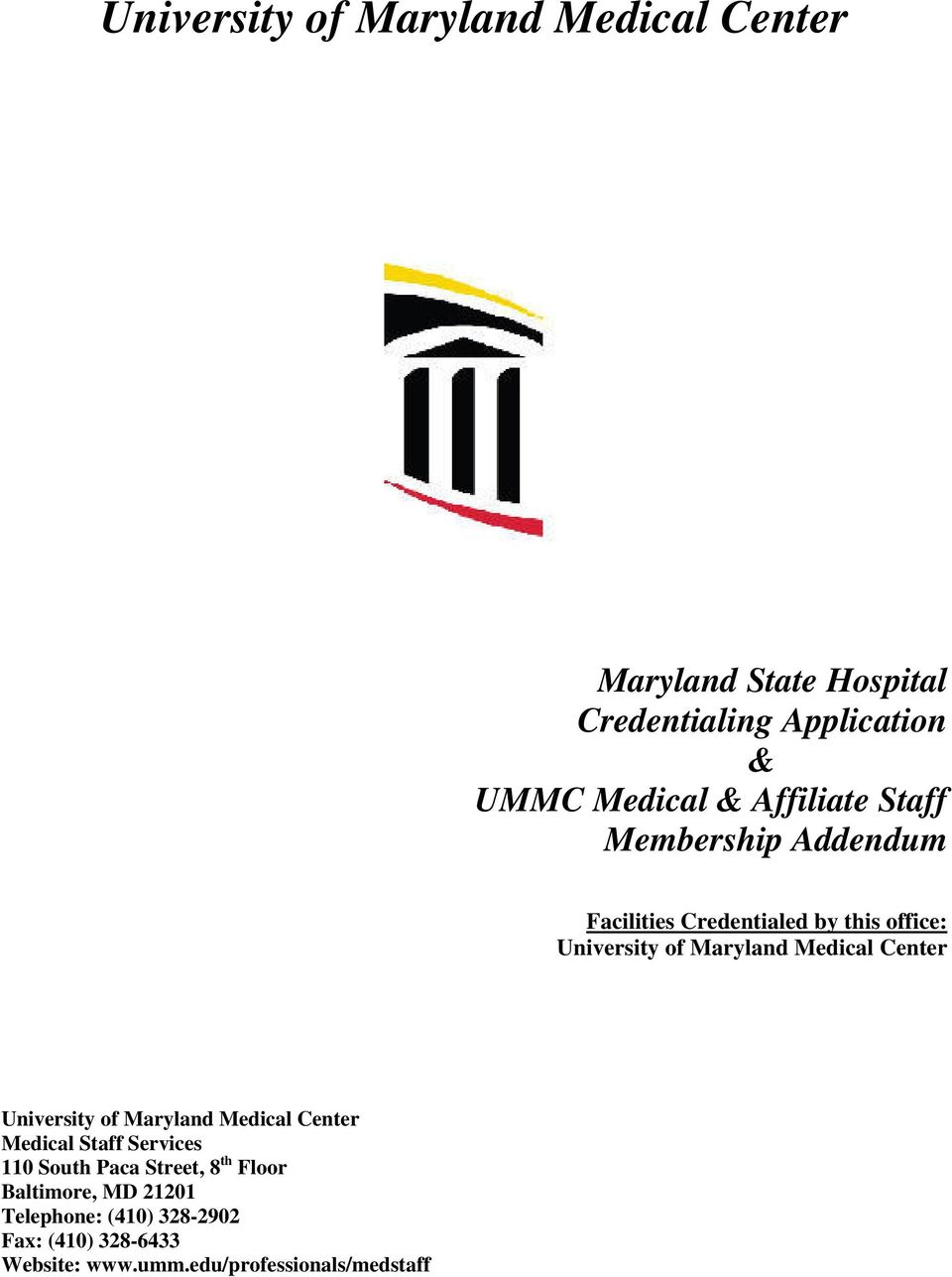 Medical Center University of Maryland Medical Center Medical Staff Services 110 South Paca Street, 8 th