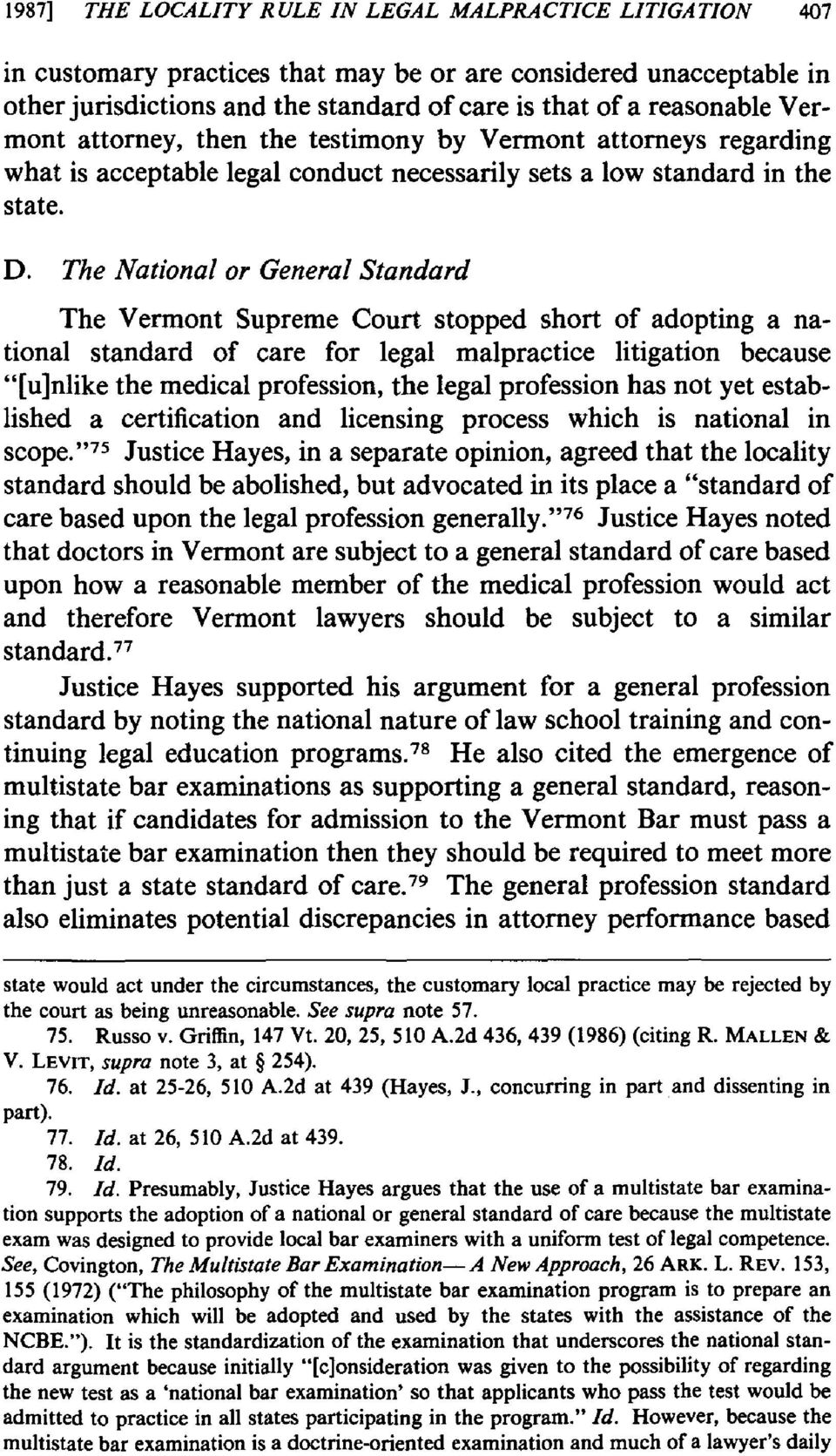 "The National or General Standard The Vermont Supreme Court stopped short of adopting a national standard of care for legal malpractice litigation because ""[u]nlike the medical profession, the legal"