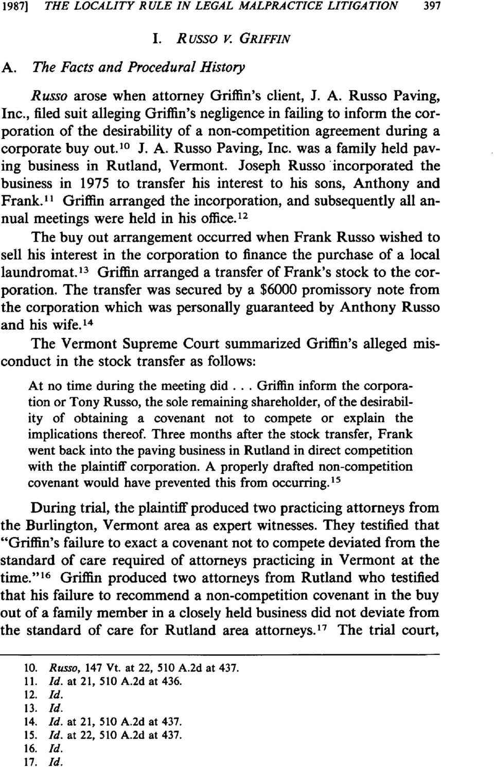 was a family held paving business in Rutland, Vermont. Joseph Russo incorporated the business in 1975 to transfer his interest to his sons, Anthony and Frank.