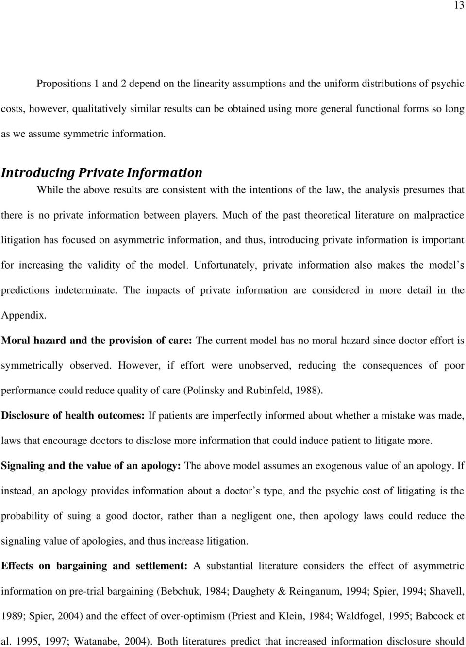 Introducing Private Information While the above results are consistent with the intentions of the law, the analysis presumes that there is no private information between players.