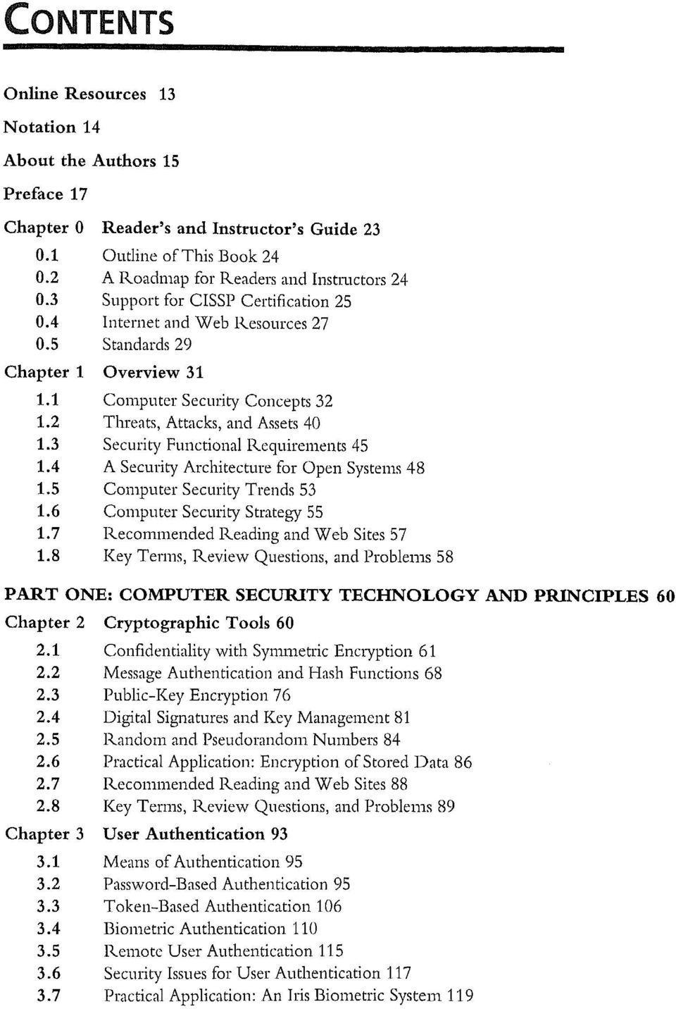 3 Security Functional Requirements 45 1.4 A Security Architecture for Open Systems 48 1.5 Computer Security Trends 53 1.6 Computer Security Strategy 55 1.7 Recommended Reading and Web Sites 57 1.