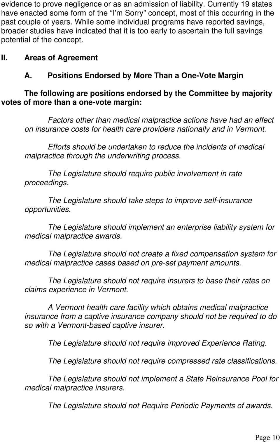 Positions Endorsed by More Than a One-Vote Margin The following are positions endorsed by the Committee by majority votes of more than a one-vote margin: Factors other than medical malpractice