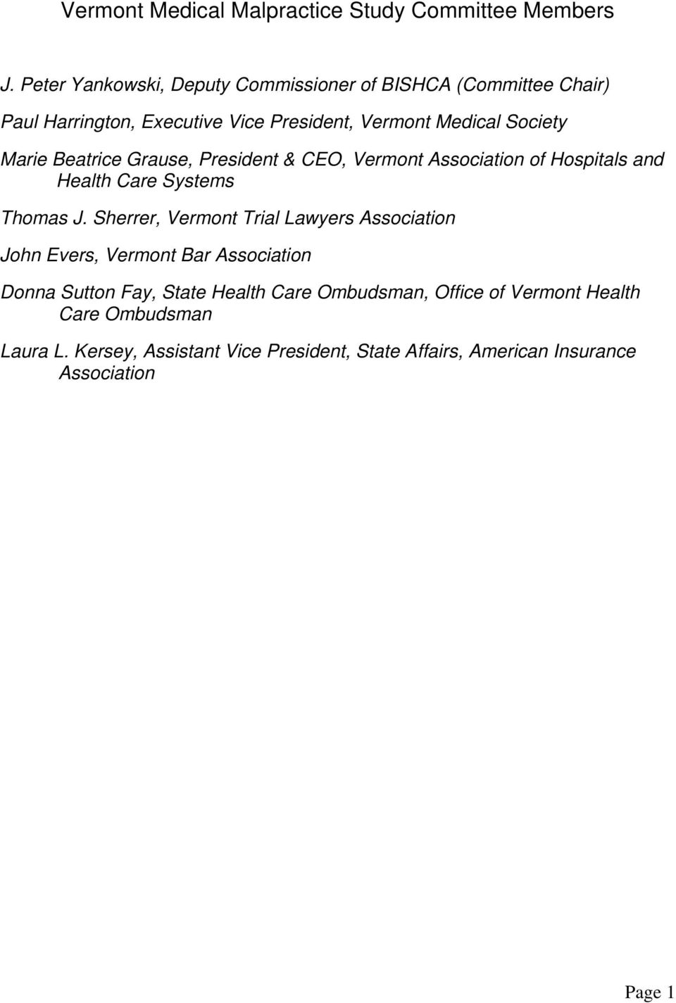 Beatrice Grause, President & CEO, Vermont Association of Hospitals and Health Care Systems Thomas J.